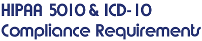HIPAA 5010 & ICD-10 Compliance Requirements